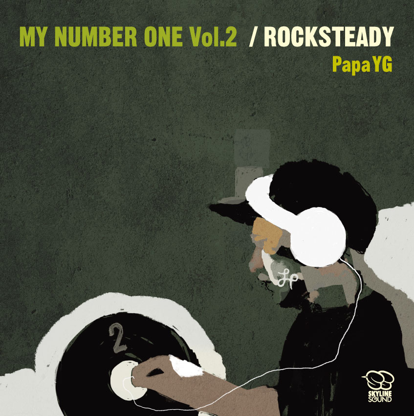 'My Number One Vol.2 -Rocksteady-' by Papa YG (Skyline Sound) [Mix-CD]